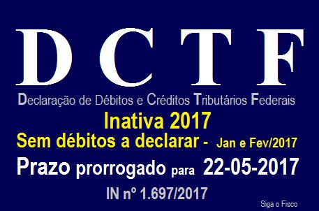 DCTF – 22 de maio vence o prazo de entrega das Inativas e sem movimento em janeiro e fevereiro de 2017 1