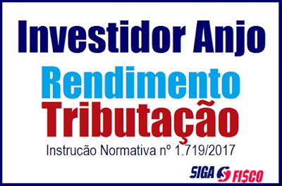 Simples Nacional - Receita Federal disciplina tributação de rendimentos recebidos pelo investidor anjo 4