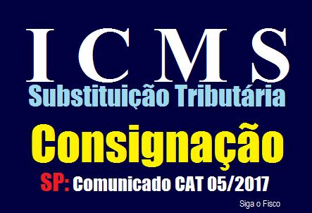 ICMS/SP – Passo a passo da consignação mercantil nas operações com mercadorias sujeitas à Substituição Tributária 2
