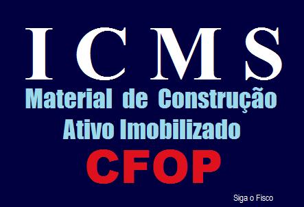 ICMS/SP – Registro fiscal da aquisição de material de construção e ativo imobilizado 2