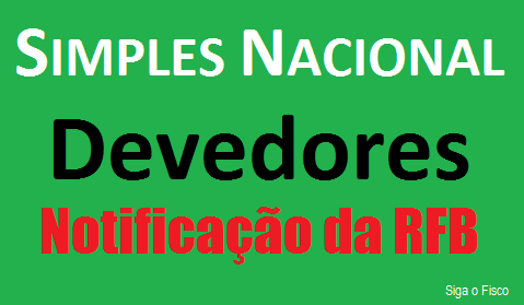 Simples Nacional: Receita Federal notifica devedores 2
