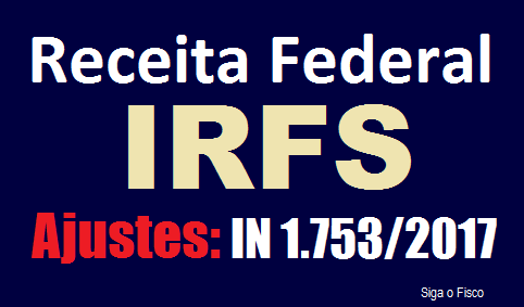 IRFS - Receita Federal regulamenta ajustes 2