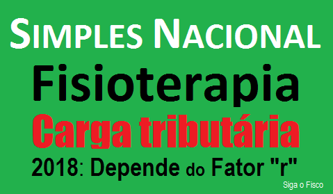 "Simples Nacional: Fisioterapia a partir de 2018 vai depender do fator ""r"" para definir tabela 6"