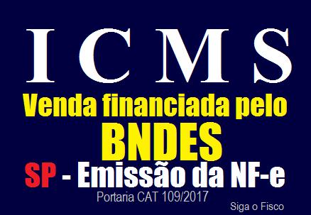 ICMS: Venda financiada pelo BNDES ganha regras de emissão de Nota Fiscal em SP 2