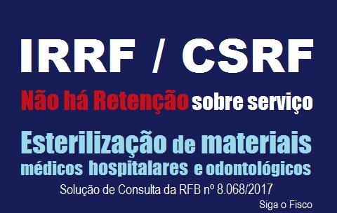 IRRF/CSRF: Serviços de esterilização de materiais médicos hospitalares e odontológicos não estão sujeitos à retenção 2
