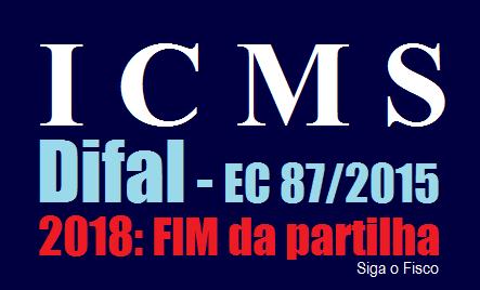 ICMS – 2018 último ano da partilha do Difal da EC 87/2015 3