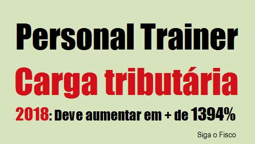 Personal Trainer: Carga tributária poderá aumentar em mais de 1394% em 2018 6