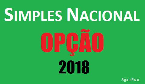 Simples Nacional: Opção para 2018 2