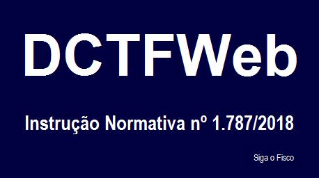 Receita Federal divulga regras relativas à DCTFWeb 2