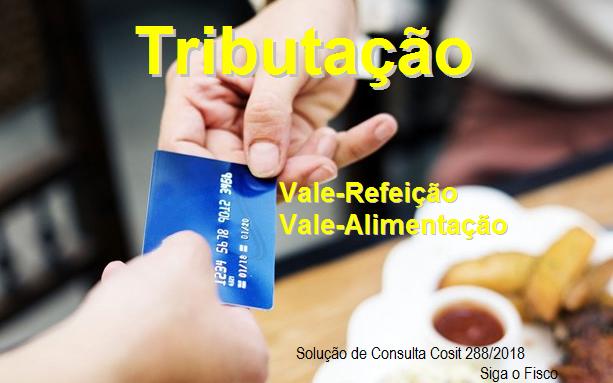 Contribuição Previdenciária incide sobre fornecimento de vale-refeição e alimentação 2