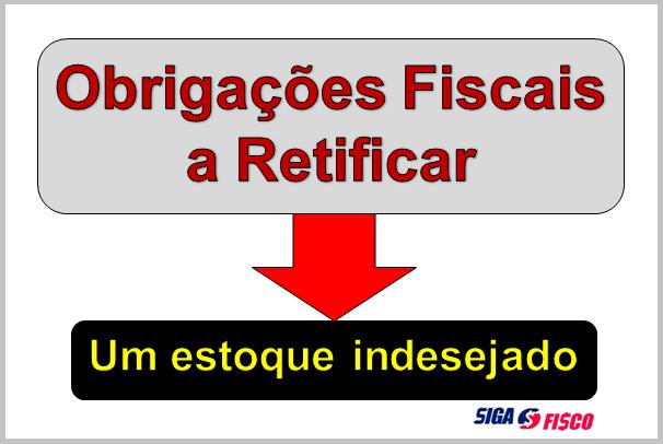 Obrigações Fiscais a Retificar - Um Estoque Indesejado! 3
