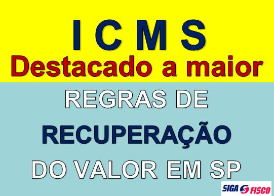 SP: Como recuperar valor de ICMS destacado a maior em nota fiscal 1