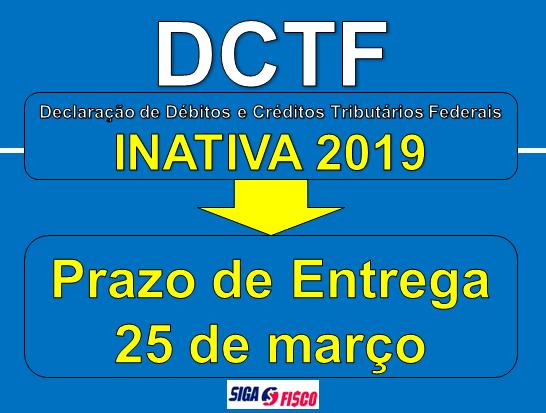 DCTF Inativa 2019 deve ser apresentada até dia 25 de março 1