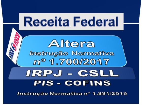 IRPJ – CSLL – PIS – Cofins – Receita Federal altera IN 1.700 de 2017 1