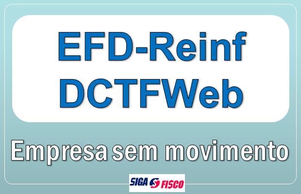 EFD-Reinf x DCTFWeb - Quando entregar sem movimento? 1