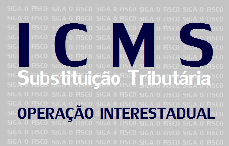 ICMS-ST - Quem deve recolher o imposto na operação interestadual? 1
