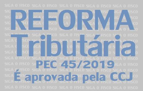 CCJ Aprova Reforma Tributária 1