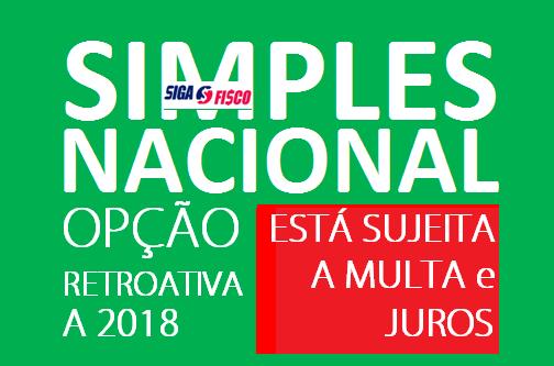 Simples Nacional: Opção Retroativa a 2018 está sujeita a multas e juros 2