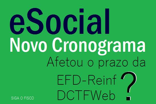 Novo Cronograma do eSocial afetou a EFD-Reinf e a DCTFWeb? 1