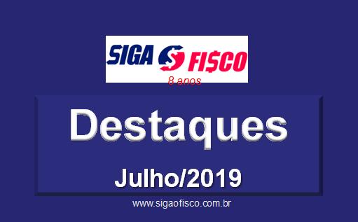 Siga o Fisco: Destaques de Julho de 2019 7