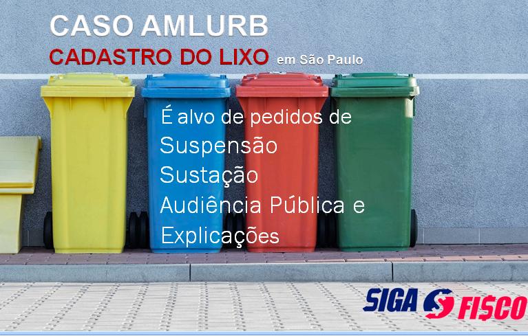 Caso AMLURB: Cadastro do Lixo é alvo de pedidos de suspensão e explicações 1