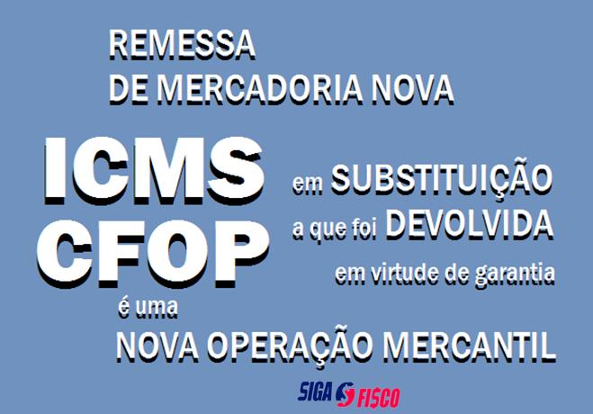 ICMS: CFOP sobre Remessa de mercadoria nova em substituição à devolução em garantia 1