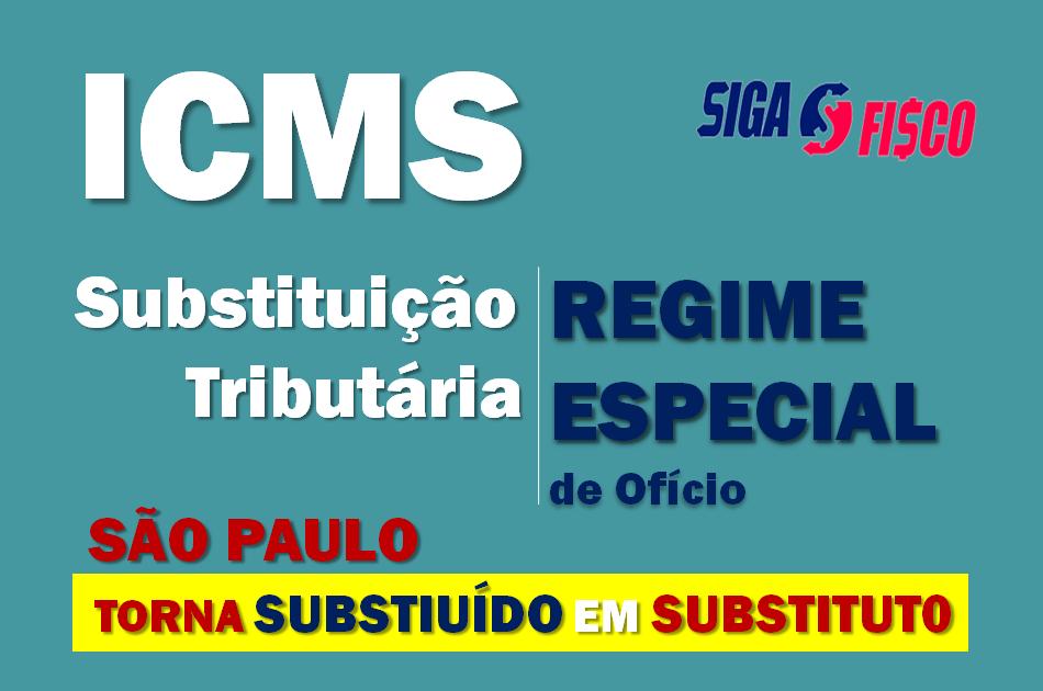 SP enquadra contribuinte em Substituto Tributário através de Regime Especial de Ofício 3