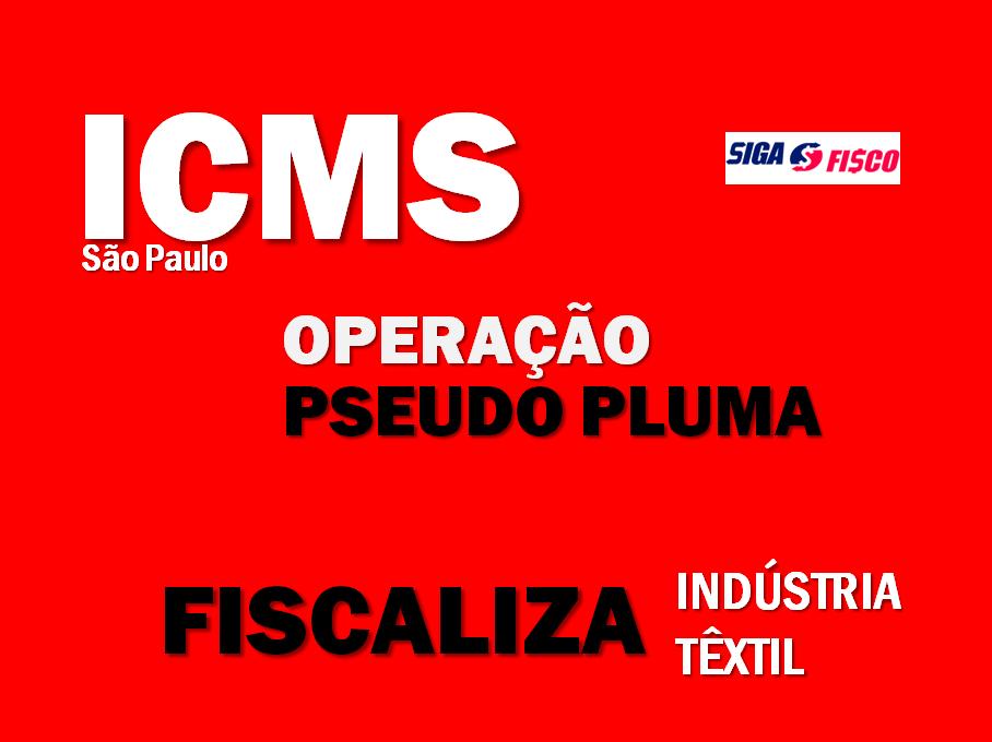 ICMS: Operação Pseudo Pluma do Fisco paulista apura fraude de R$ 22 milhões da indústria têxtil 1