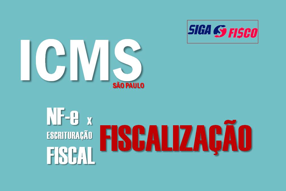 ICMS: Falta de escrituração de NF-e provoca fiscalização em SP 7