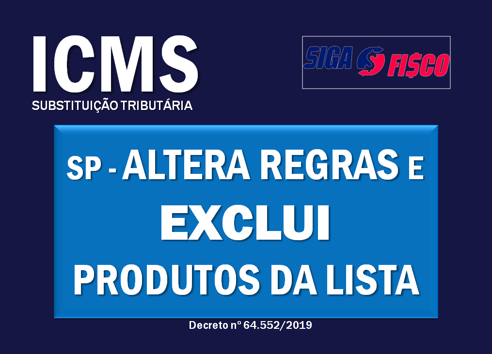 ICMS-ST: SP altera regras e exclui produtos do regime 1