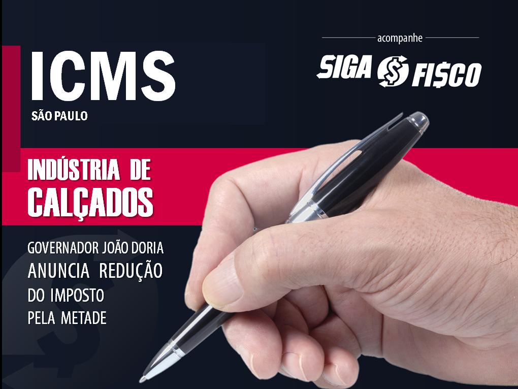 ICMS: SP vai reduzir pela metade o imposto do setor calçadista 1