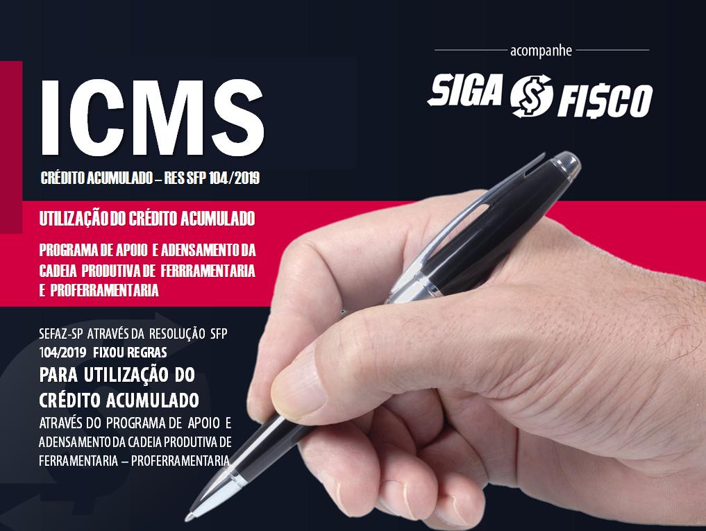 ICMS: Crédito Acumulado poderá ser utilizado pela indústria de ferramentaria em SP 1