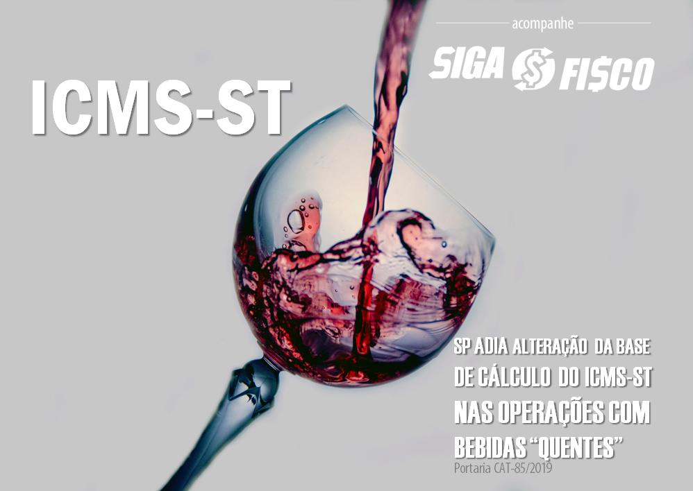 """ICMS-ST – SP adia alteração da Base de Cálculo nas operações com bebidas """"quentes"""" 1"""