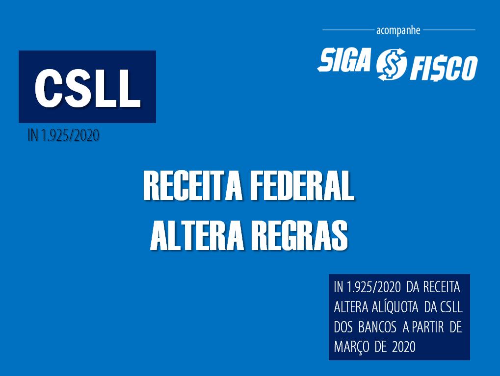 CSLL: Receita Federal altera alíquota da Contribuição Social sobre o Lucro dos bancos 1