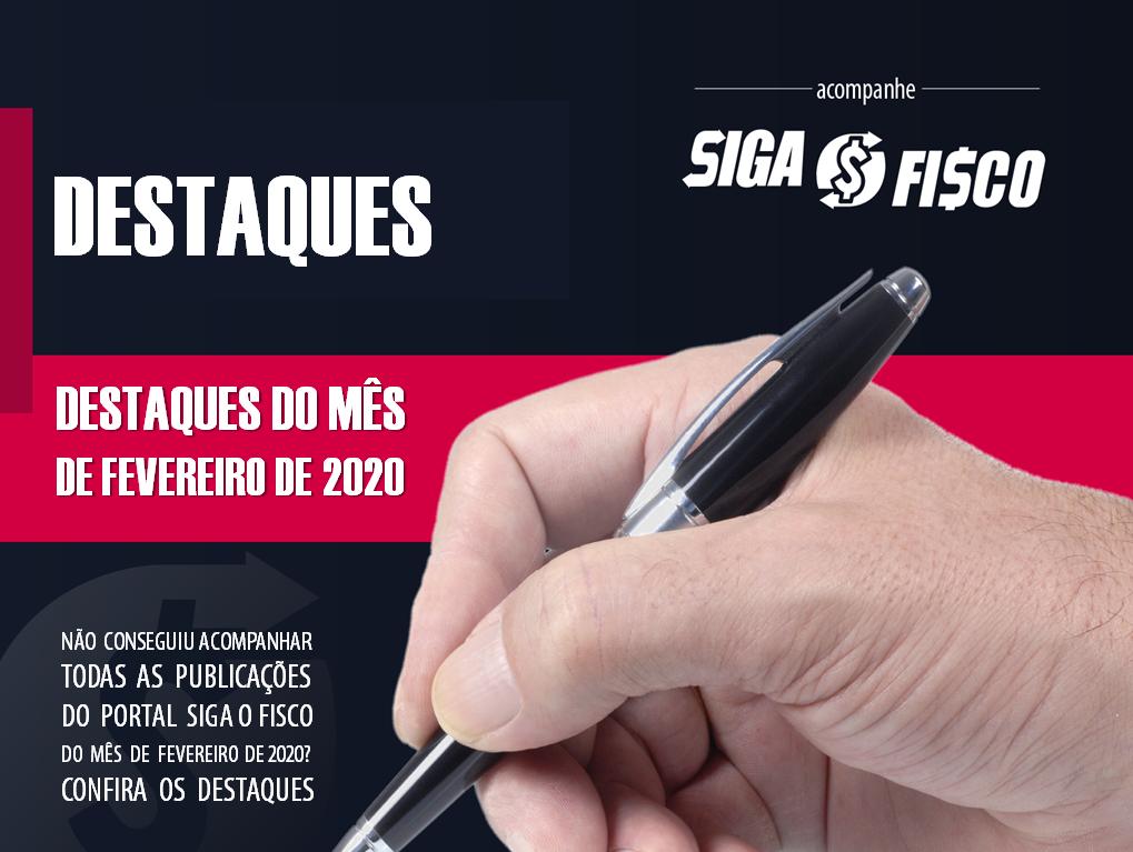 Destaques de fevereiro de 2020 do Portal Siga o Fisco 1