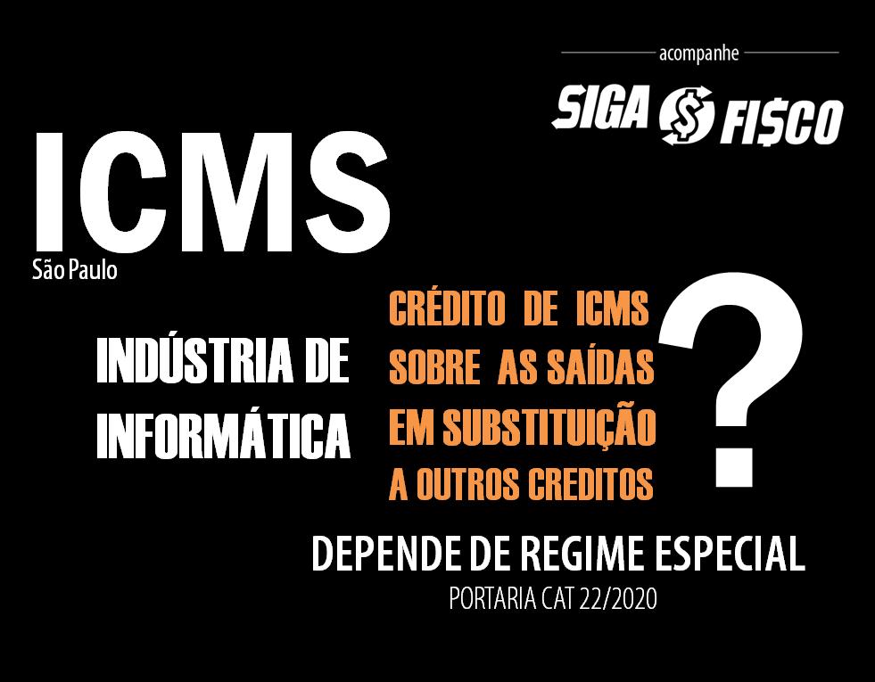 ICMS da Indústria de Informática: Opção de crédito depende de Regime Especial 1