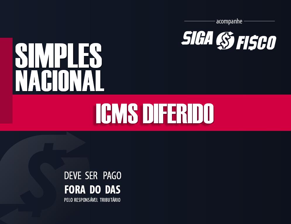 ICMS Diferido deve ser pago pelo Simples Nacional fora do DAS 1