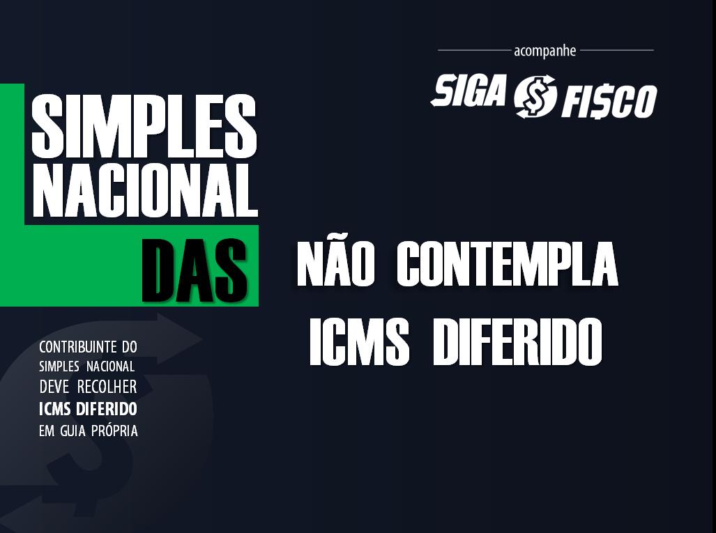 ICMS diferido deve ser recolhido fora do Simples Nacional 1