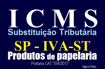 ICMS-ST – SP altera IVA-ST dos produtos de papelaria 3