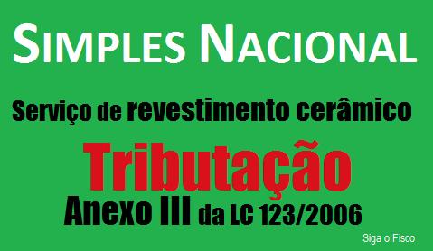 Simples Nacional e a tributação do serviço de revestimento cerâmico 4
