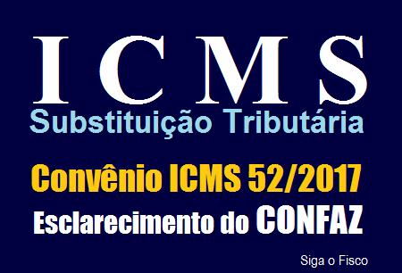 CONFAZ esclarece impactos do Convênio ICMS 52/2017 no cálculo do ICMS-ST 2