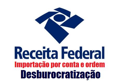 Importação por Conta e Ordem e Por Encomenda – Desburocratização 2