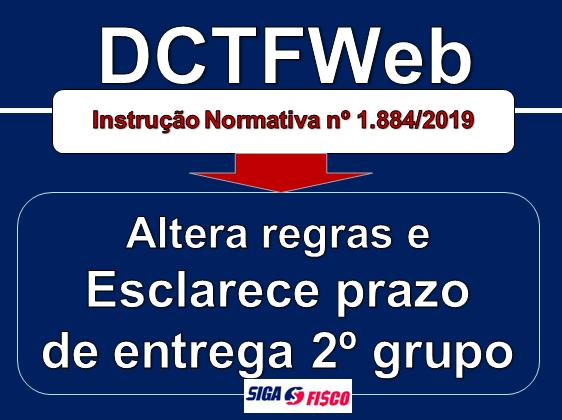 Receita altera regras da DCTFWeb e esclarece prazo de entrega do 2º grupo 1