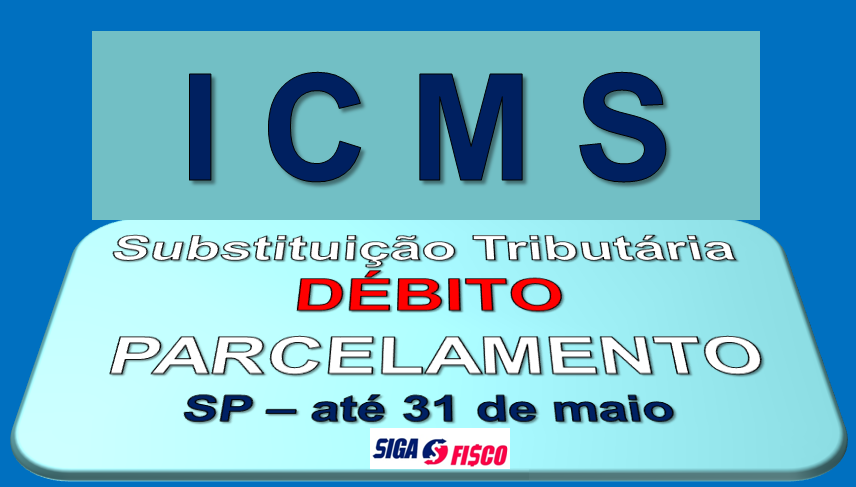 ICMS-ST - Débitos poderão ser parcelados em até 60 meses em SP 1