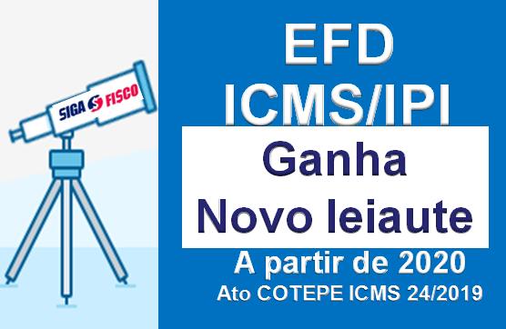EFD-ICMS/IPI Ganha novo leiaute a partir de 2020 1