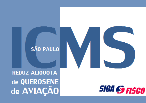 ICMS - SP reduz de 25% para 12% alíquota de querosene de aviação 1
