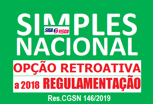 Simples Nacional: Opção retroativa a 2018 é Regulamentada 1
