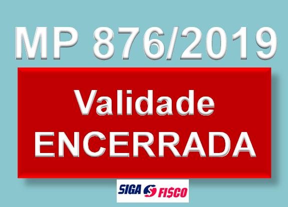 MP nº 876/2019 Perde validade 1