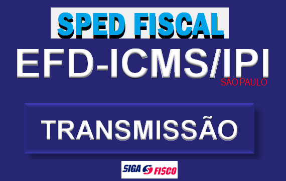 EFD-ICMS/IPI: Transmissão do arquivo depende de atualização do cadastro 1