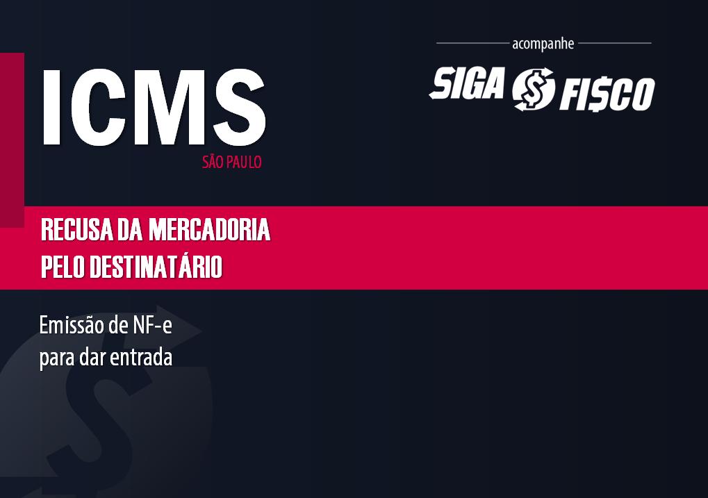 ICMS: Como dar entrada de mercadoria recusada pelo destinatário? 1